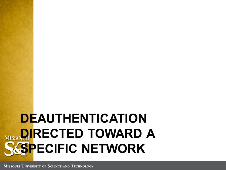 DEAUTHENTICATION DIRECTED TOWARD A SPECIFIC NETWORK