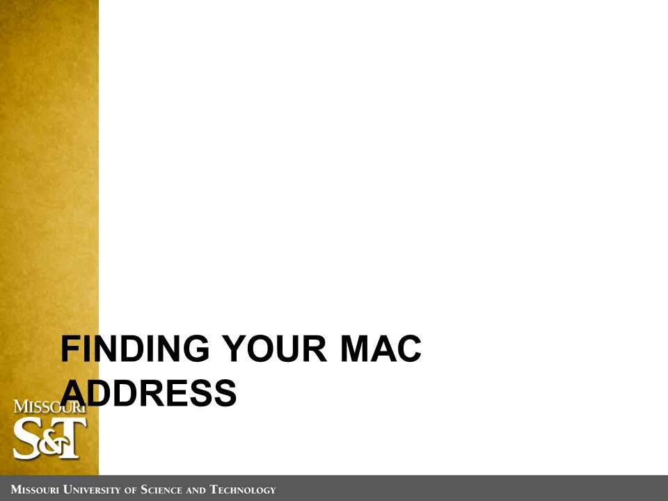 FINDING YOUR MAC ADDRESS
