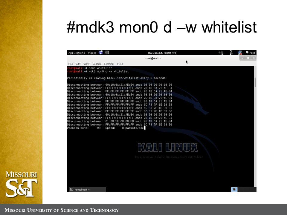 #mdk3 mon0 d –w whitelist