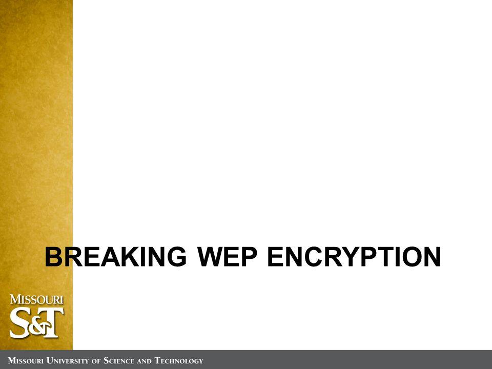 BREAKING WEP ENCRYPTION