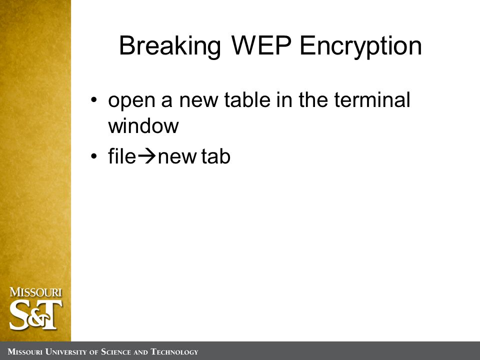 Breaking WEP Encryption open a new table in the terminal window file  new tab