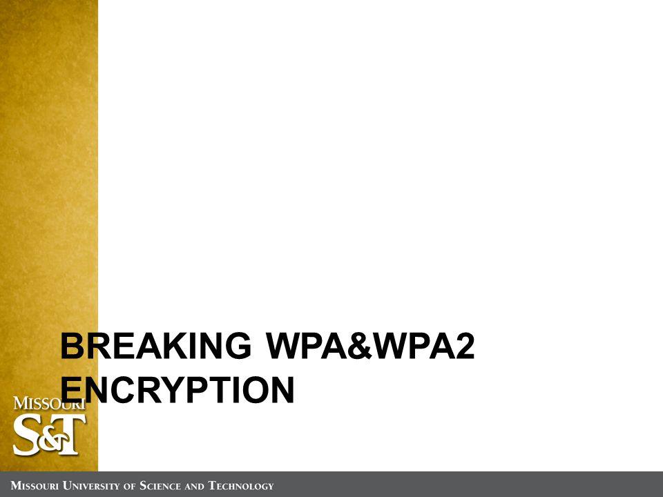BREAKING WPA&WPA2 ENCRYPTION