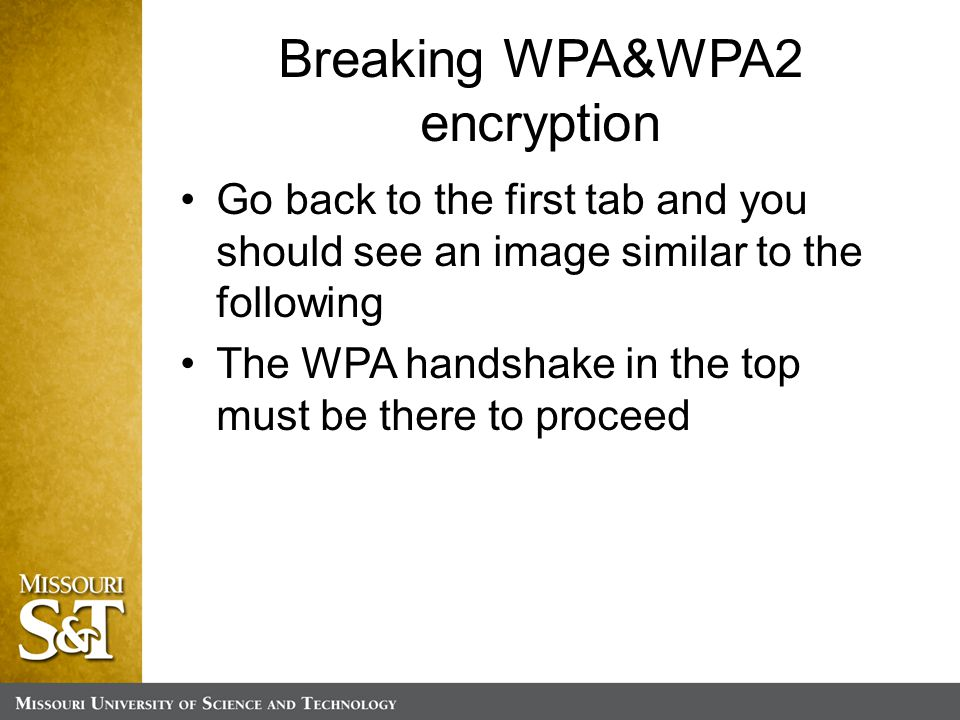 Breaking WPA&WPA2 encryption Go back to the first tab and you should see an image similar to the following The WPA handshake in the top must be there to proceed