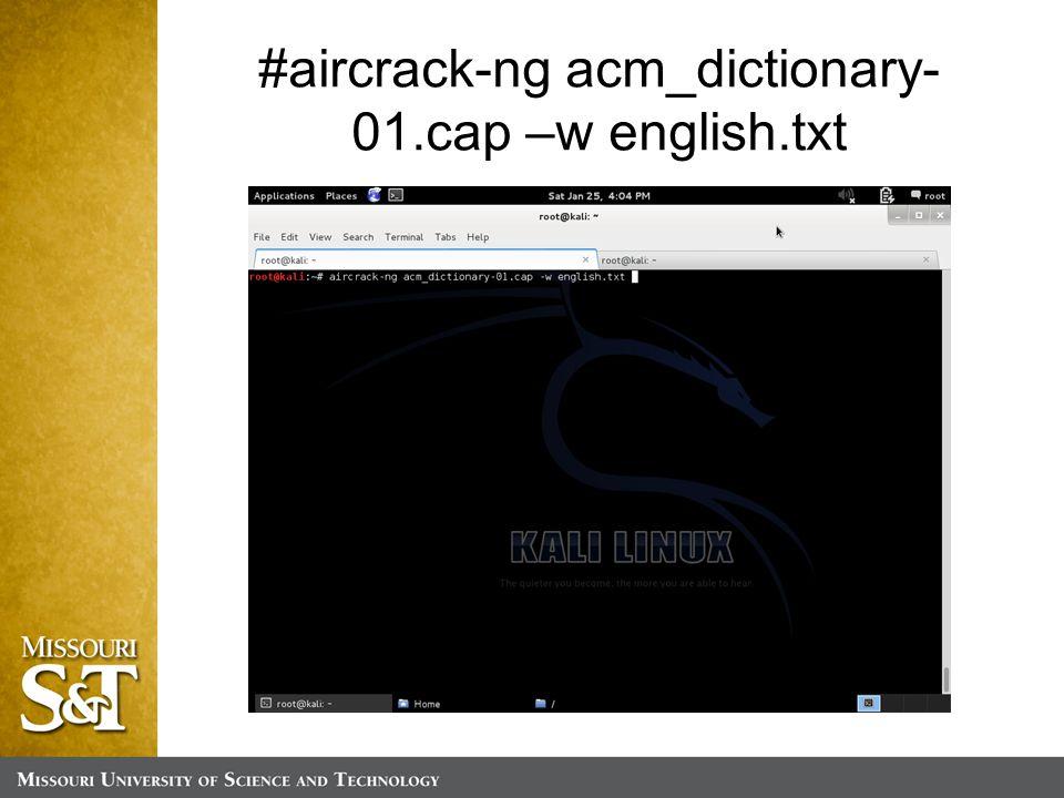 #aircrack-ng acm_dictionary- 01.cap –w english.txt