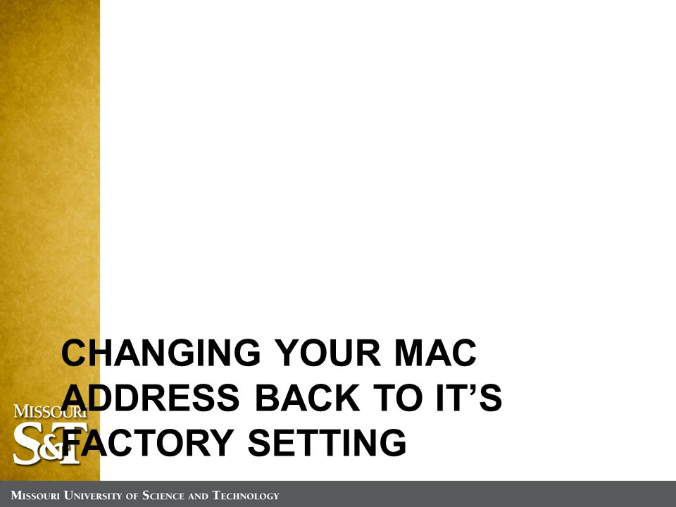 CHANGING YOUR MAC ADDRESS BACK TO IT'S FACTORY SETTING