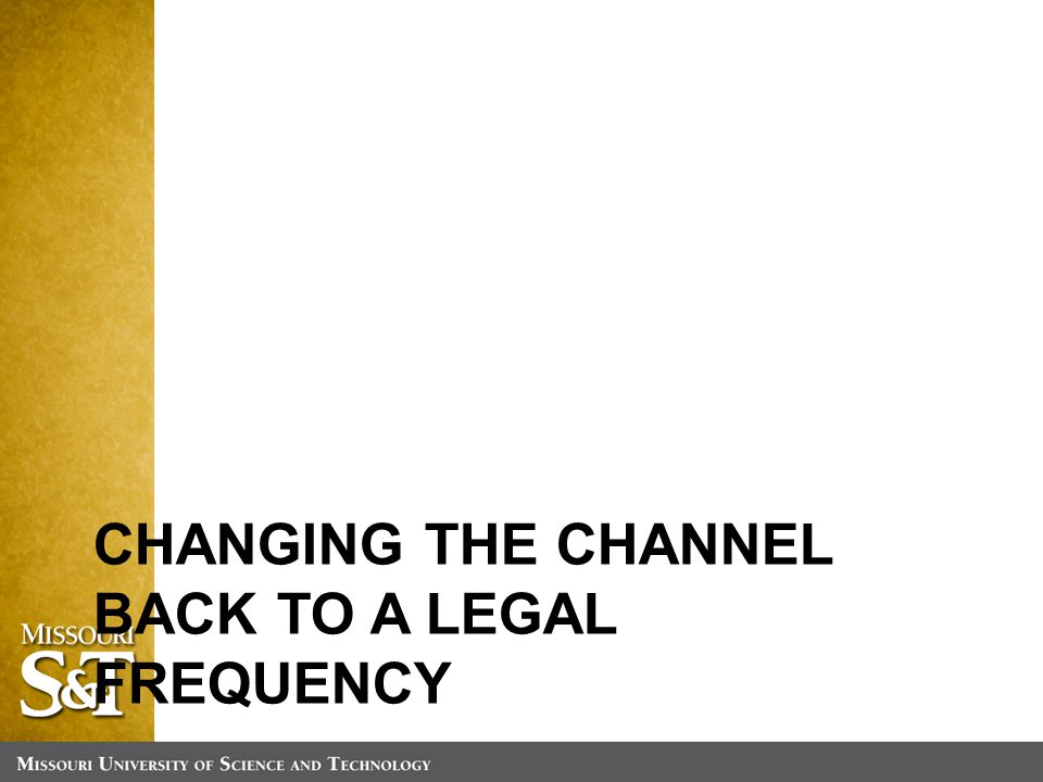CHANGING THE CHANNEL BACK TO A LEGAL FREQUENCY