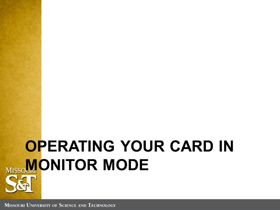 OPERATING YOUR CARD IN MONITOR MODE