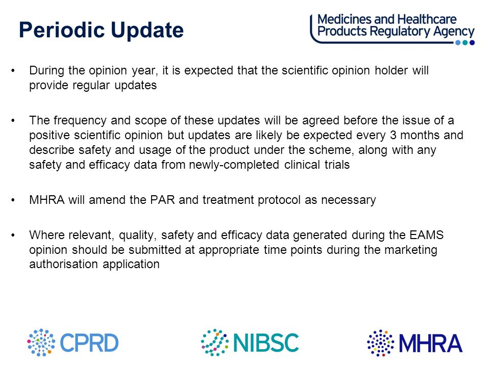 Periodic Update During the opinion year, it is expected that the scientific opinion holder will provide regular updates The frequency and scope of the