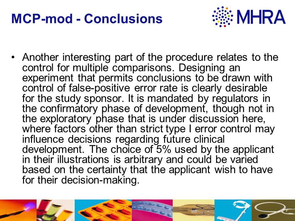 MCP-mod - Conclusions Another interesting part of the procedure relates to the control for multiple comparisons. Designing an experiment that permits