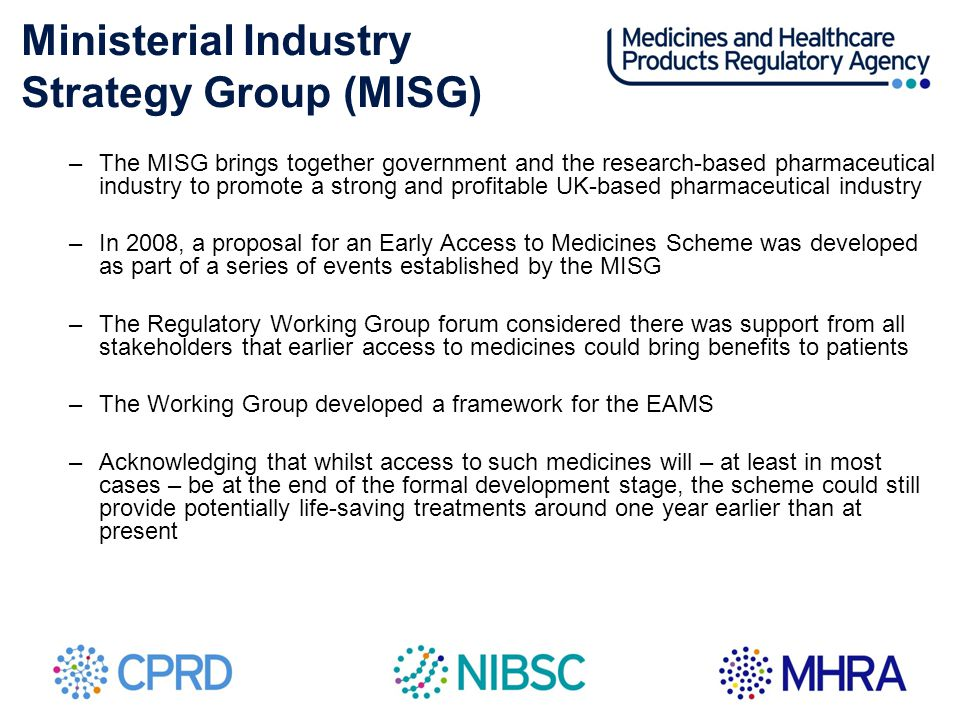 –The MISG brings together government and the research-based pharmaceutical industry to promote a strong and profitable UK-based pharmaceutical industr