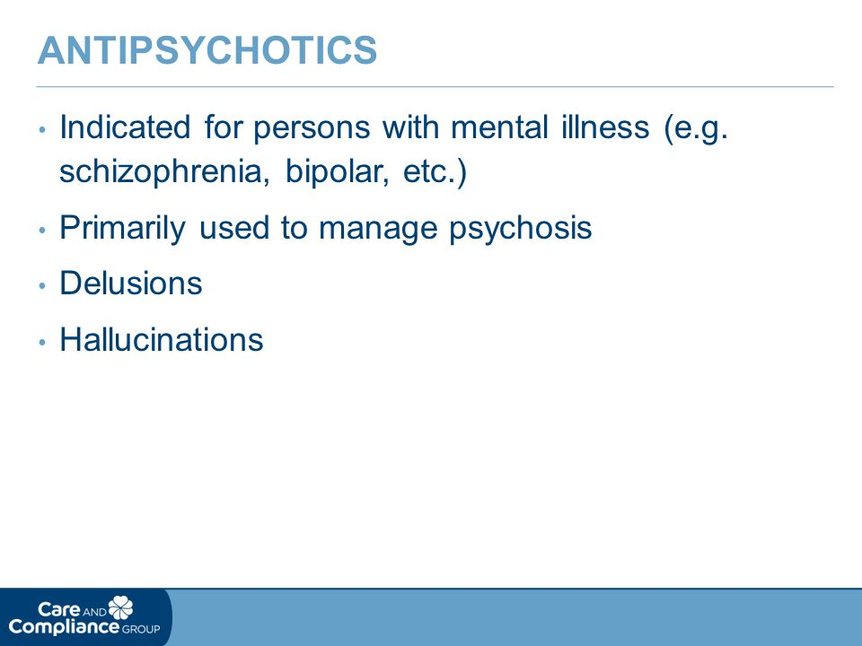 Indicated for persons with mental illness (e.g.