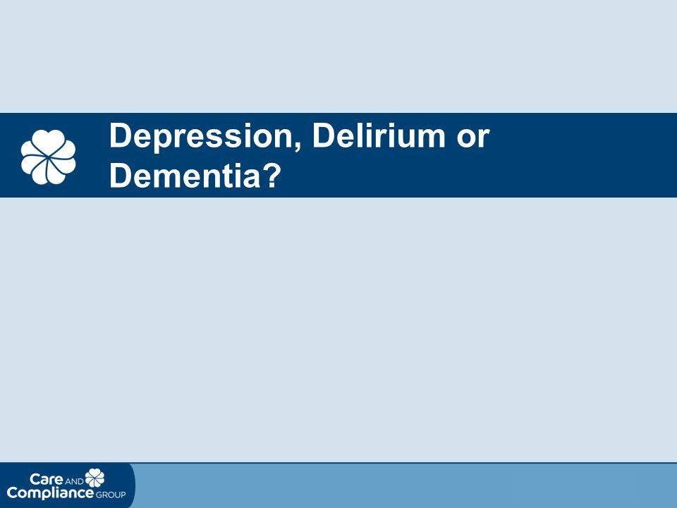 Depression, Delirium or Dementia?