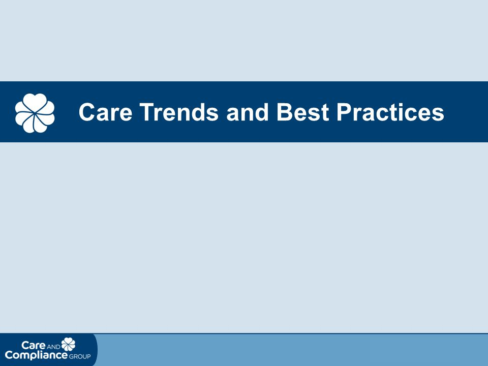 Care Trends and Best Practices