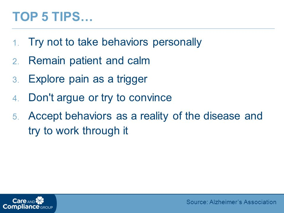 1.Try not to take behaviors personally 2. Remain patient and calm 3.
