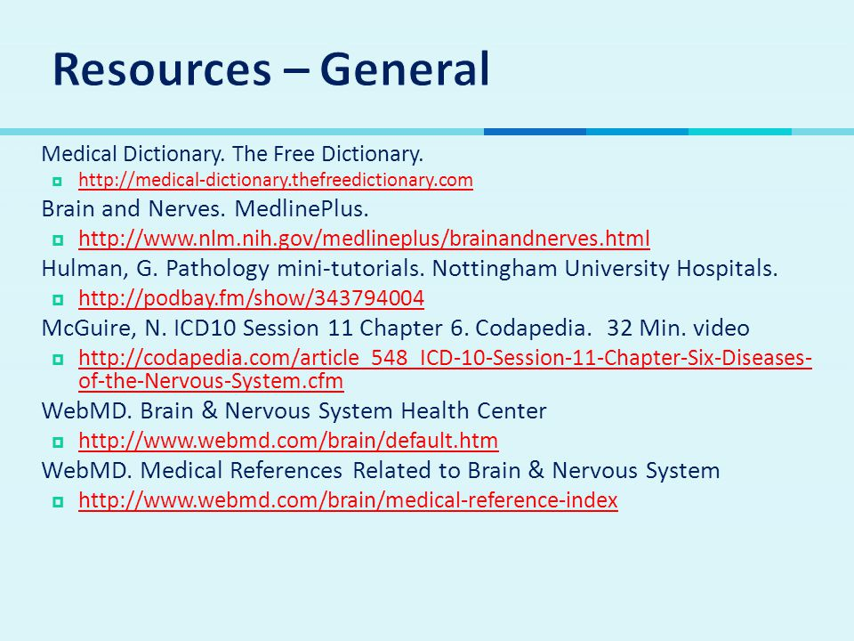  Medical Dictionary. The Free Dictionary.  http://medical-dictionary.thefreedictionary.com http://medical-dictionary.thefreedictionary.com  Brain a