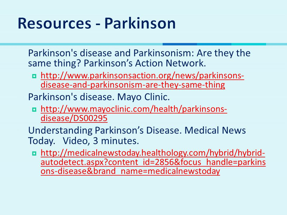  Parkinson s disease and Parkinsonism: Are they the same thing.