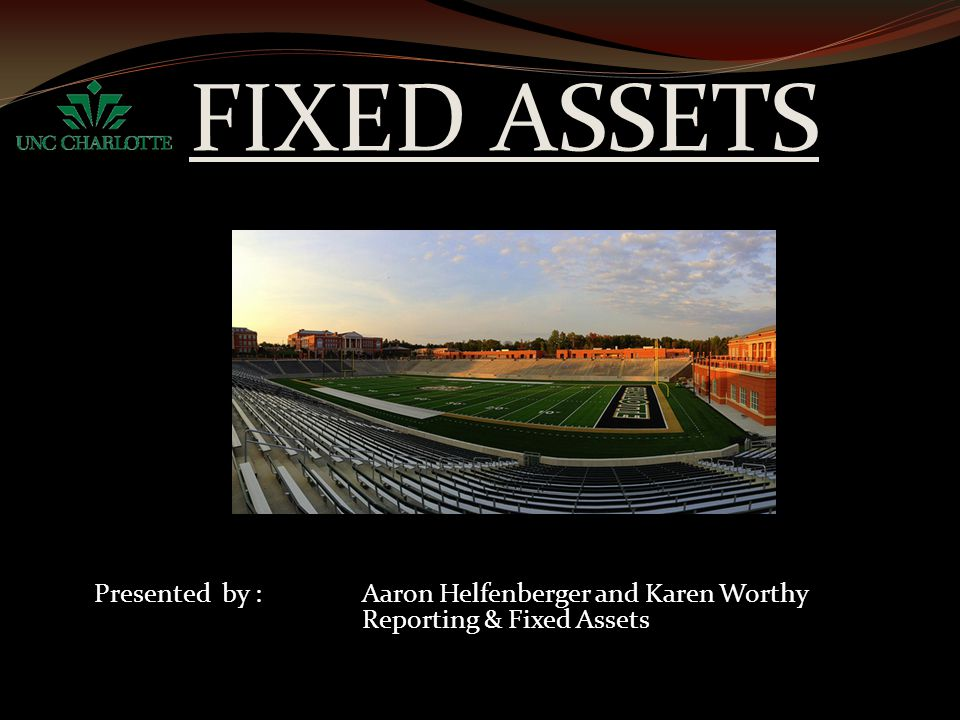 Facts and Figures Approximately 4,995 capitalized fixed assets As of June 30, 2013, total fixed assets were $1,018,489,762 or approximately 71% of UNC Charlotte's total assets University fixed asset expenditures have increased by 85% in the last 5 years