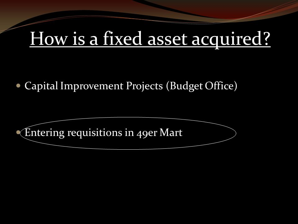 How is a fixed asset acquired.