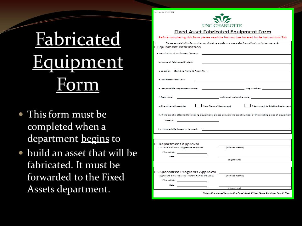Fabricated Equipment Form This form must be completed when a department begins to build an asset that will be fabricated.