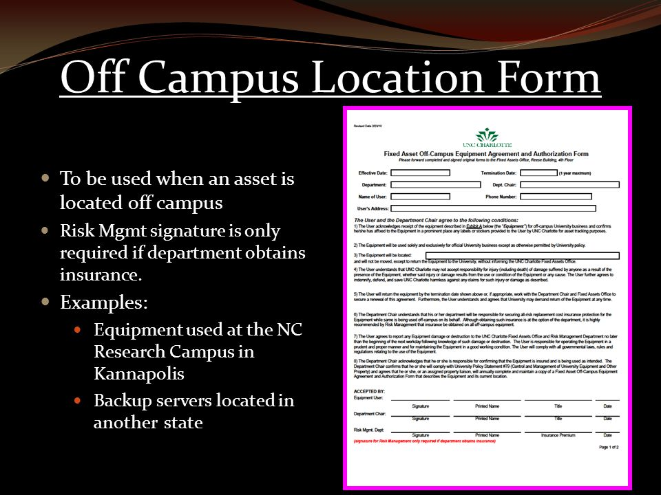 Off Campus Location Form To be used when an asset is located off campus Risk Mgmt signature is only required if department obtains insurance.