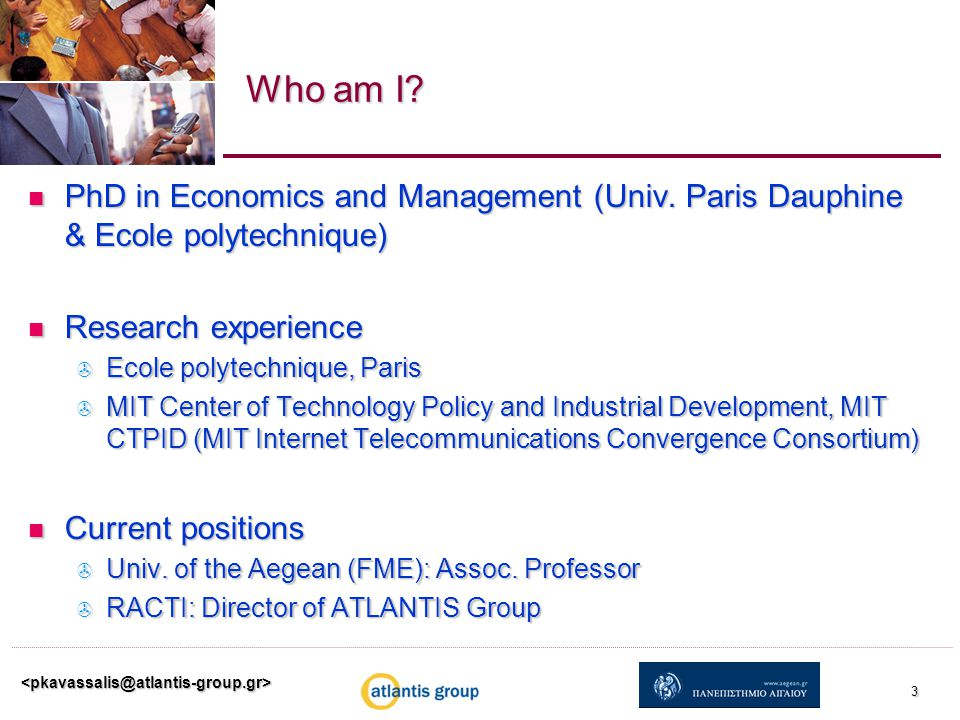 3 Who am I. PhD in Economics and Management (Univ.