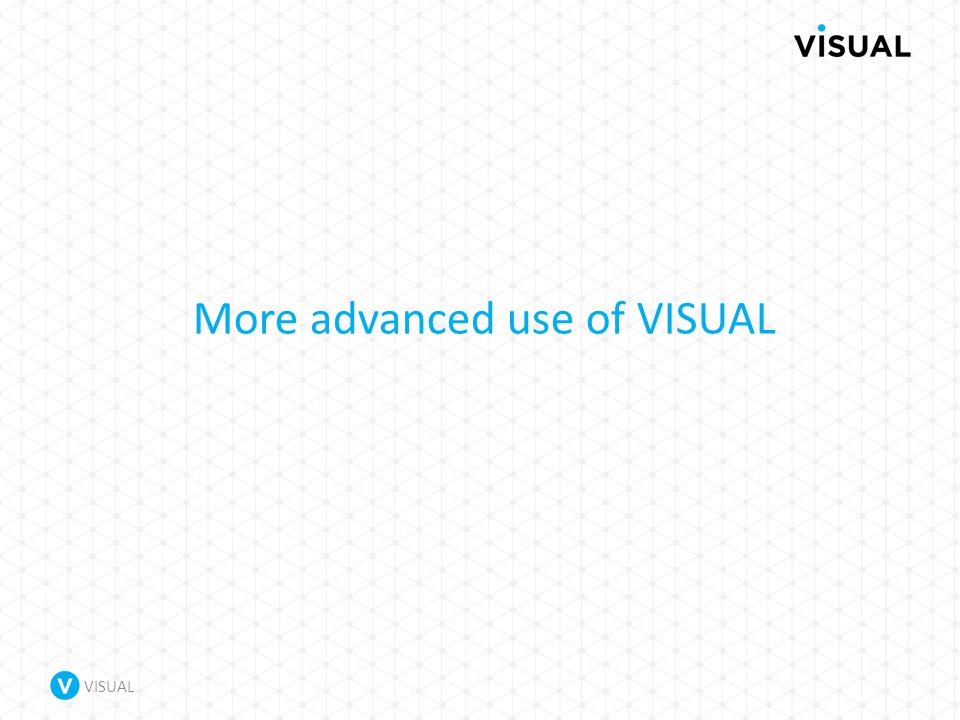 VISUAL More advanced use of VISUAL