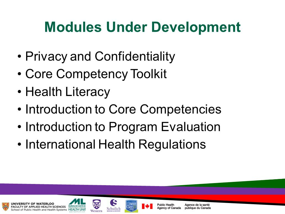 TOPHC – April, 1, 2014 Modules Under Development Privacy and Confidentiality Core Competency Toolkit Health Literacy Introduction to Core Competencies Introduction to Program Evaluation International Health Regulations