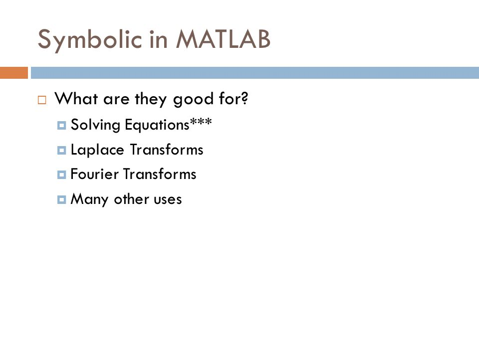 Symbolic in MATLAB  What are they good for.