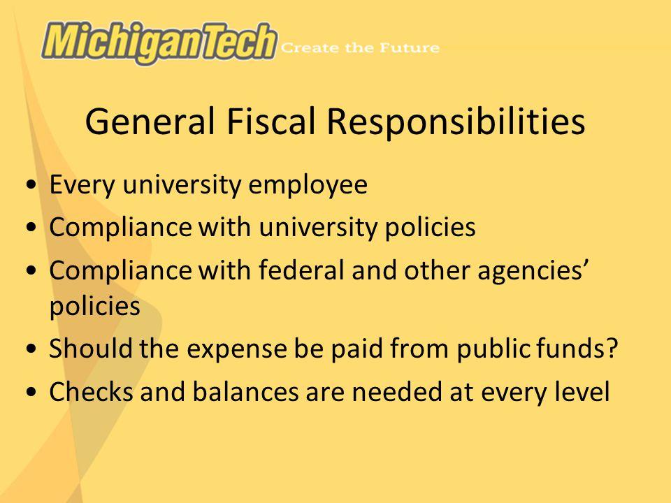 Sponsored Project Responsibilities General Fiscal Responsibilities Sponsored Programs Accounting Principal Investigator (PI) Department Chair/Director
