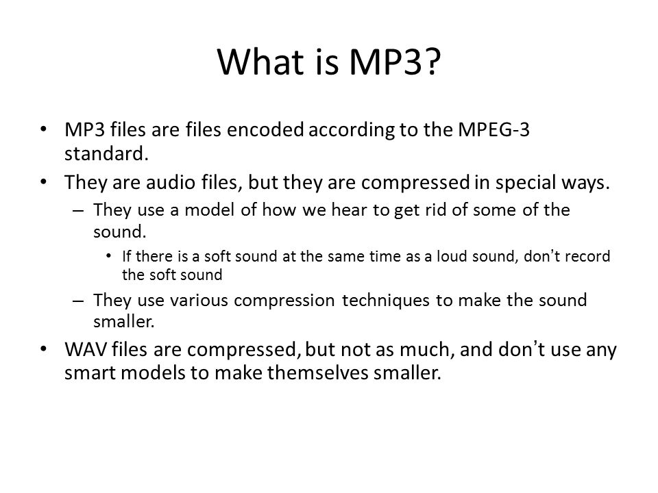What is MP3. MP3 files are files encoded according to the MPEG-3 standard.