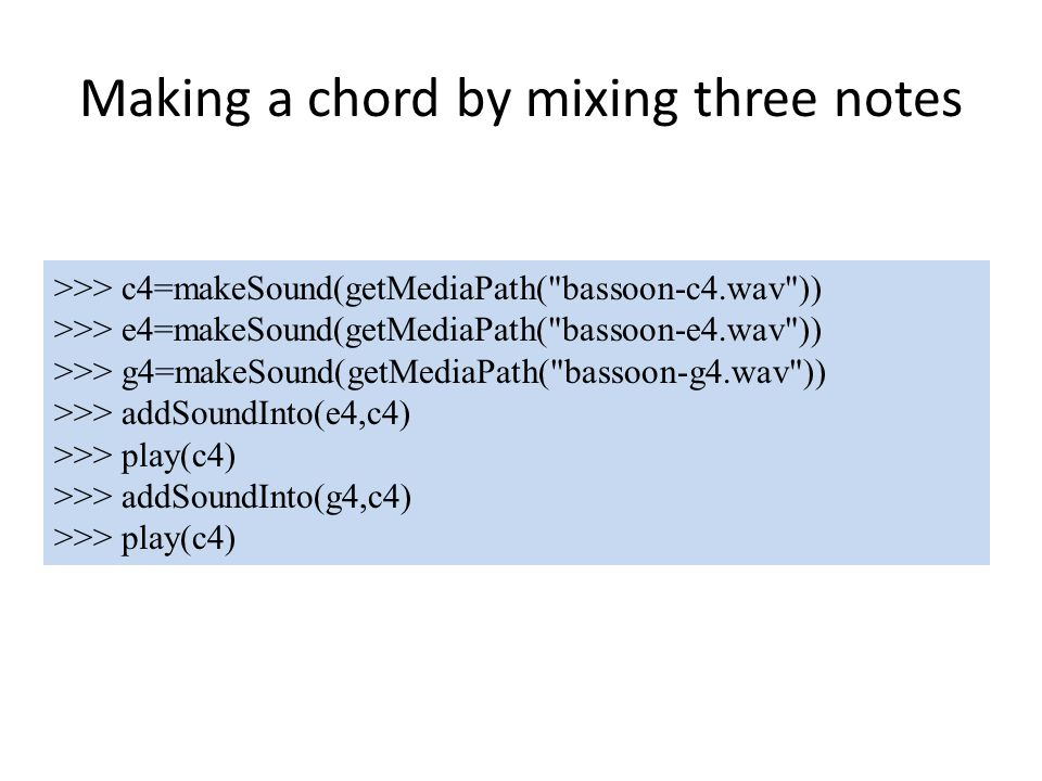 -Write a function makeChord(sound1, sound2, sound3) that adds in sound2 to sound1 after 1000 samples and adds in sound3 to sound1 after 2000 samples.