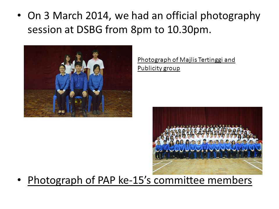 On 3 March 2014, we had an official photography session at DSBG from 8pm to 10.30pm.