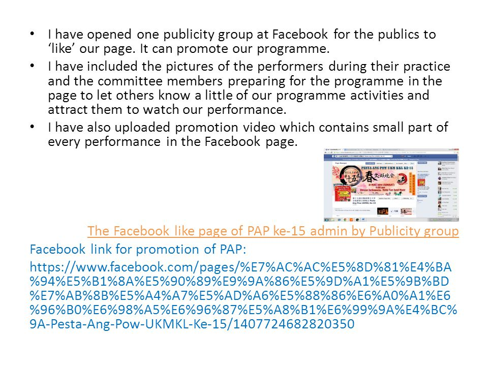 I have opened one publicity group at Facebook for the publics to 'like' our page.