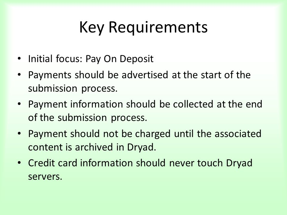 Key Requirements Initial focus: Pay On Deposit Payments should be advertised at the start of the submission process.