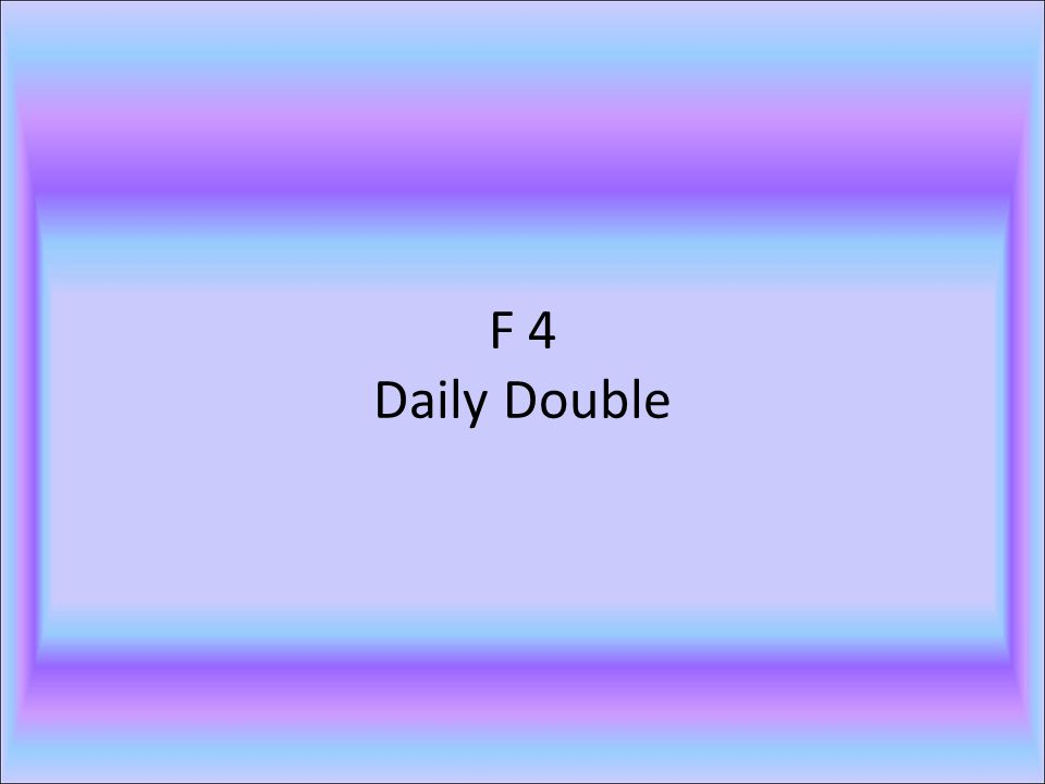 F 4 Daily Double