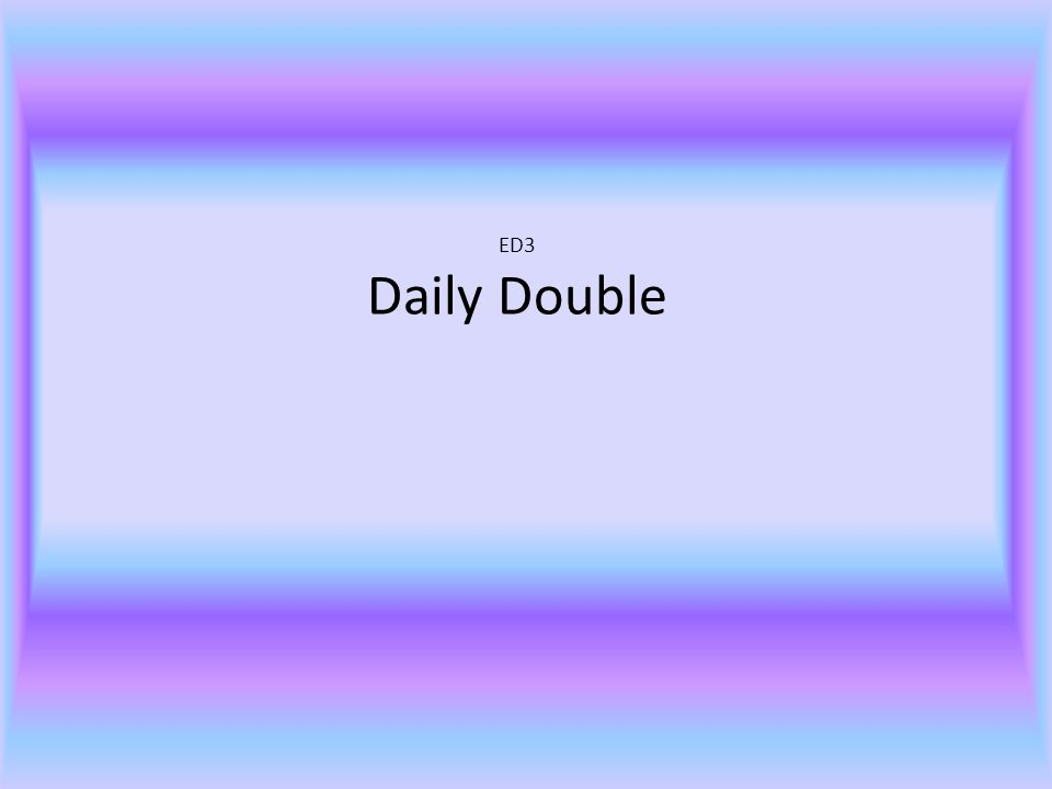 ED3 Daily Double