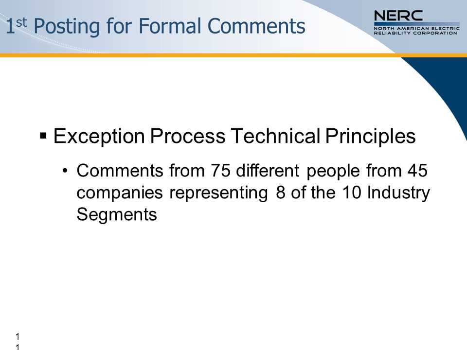 11  Exception Process Technical Principles Comments from 75 different people from 45 companies representing 8 of the 10 Industry Segments 1 st Postin