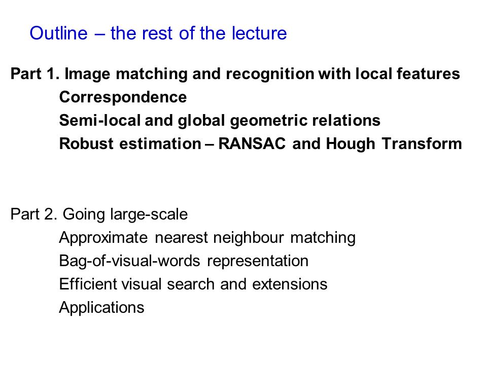 Image matching and recognition with local features The goal: establish correspondence between two or more images Image points x and x' are in correspondence if they are projections of the same 3D scene point X.