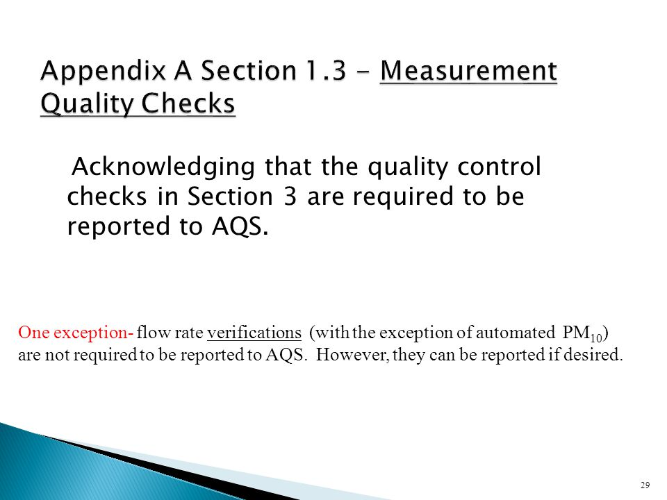 29 Appendix A Section 1.3 - Measurement Quality Checks Acknowledging that the quality control checks in Section 3 are required to be reported to AQS.