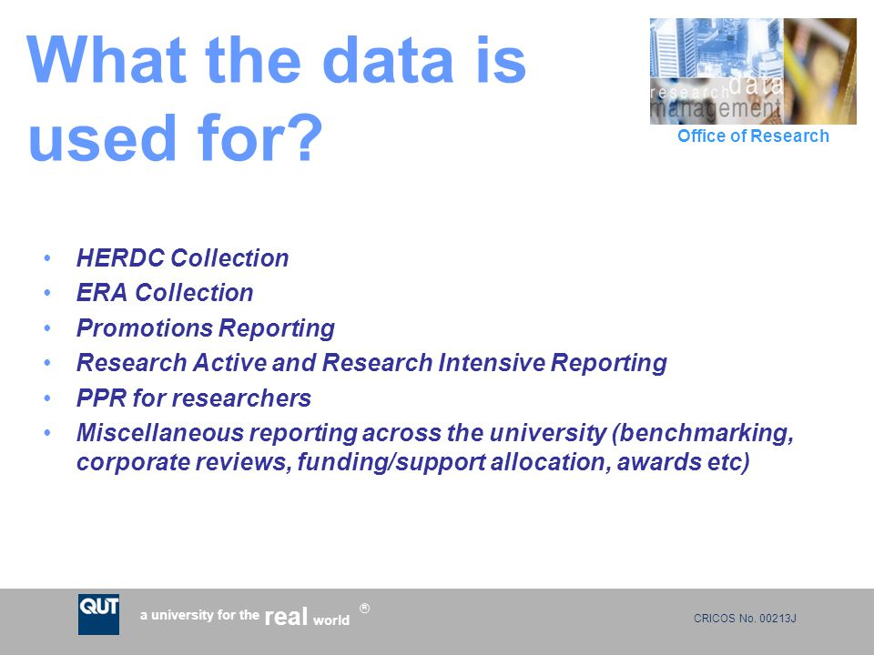 CRICOS No.00213J a university for the world real R Office of Research What the data is used for.