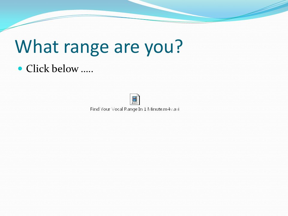 What range are you Click below …..