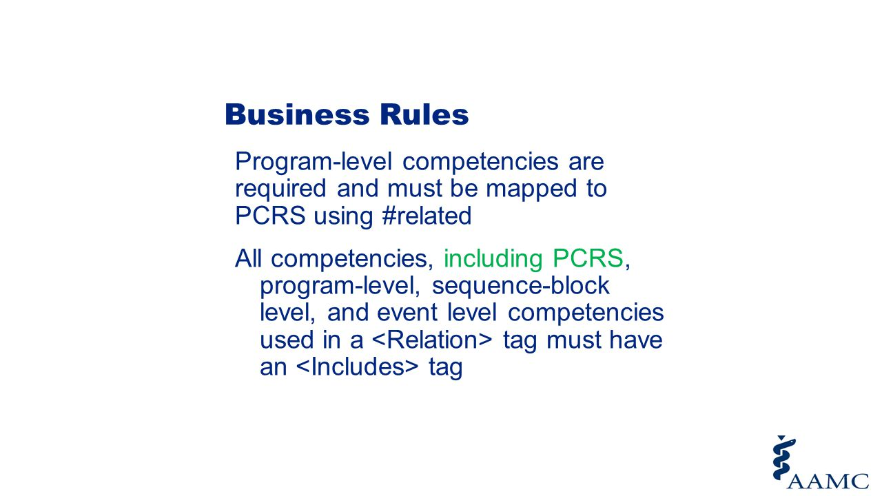 Business Rules Program-level competencies are required and must be mapped to PCRS using #related All competencies, including PCRS, program-level, sequ