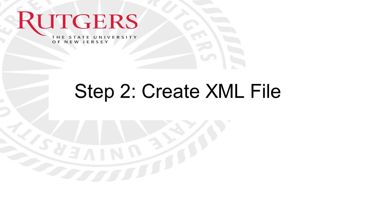Step 2: Create XML File