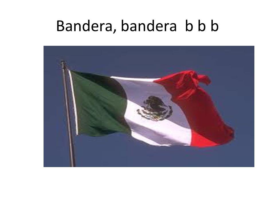 Bandera, bandera b b b