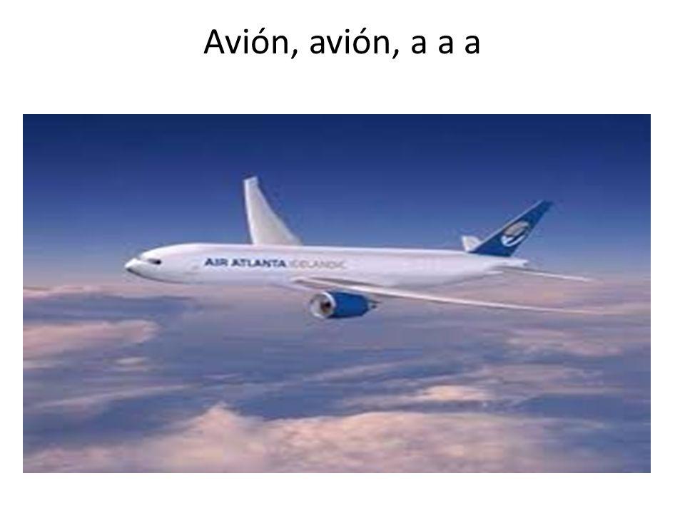 Avión, avión, a a a