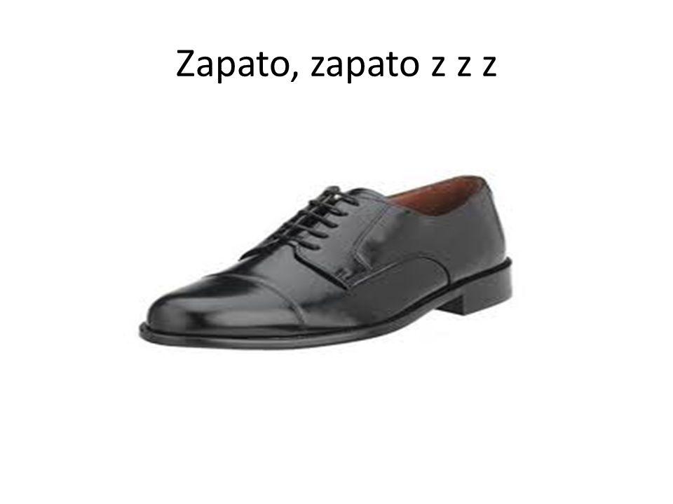 Zapato, zapato z z z