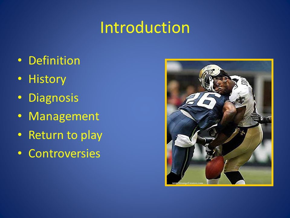 Introduction Definition History Diagnosis Management Return to play Controversies
