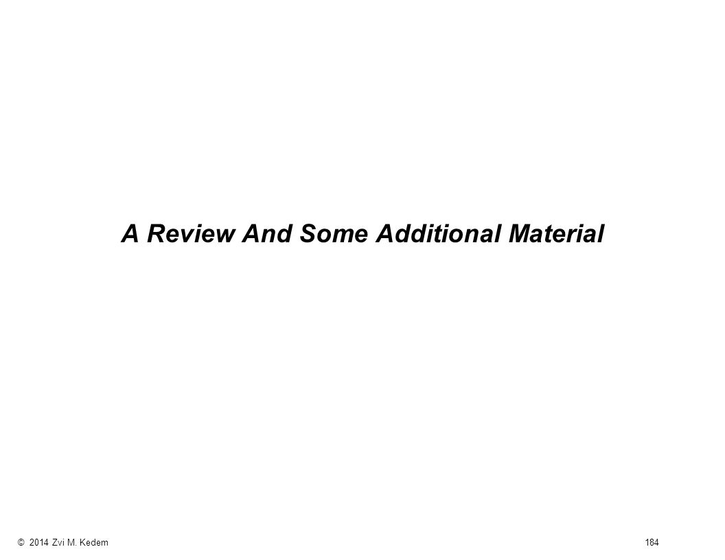 © 2014 Zvi M. Kedem 184 A Review And Some Additional Material