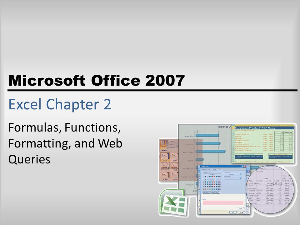 Objectives Enter formulas using the keyboard and Point mode Apply the AVERAGE, MAX, and MIN functions Verify a formula using Range Finder Apply a theme to a workbook Add conditional formatting to cells Change column width and row height 2Microsoft Office 2007: Introductory Concepts and Techniques
